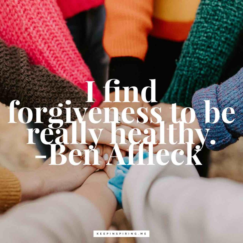 """Ben Affleck forgiveness quote """"I find forgiveness to be really healthy"""""""