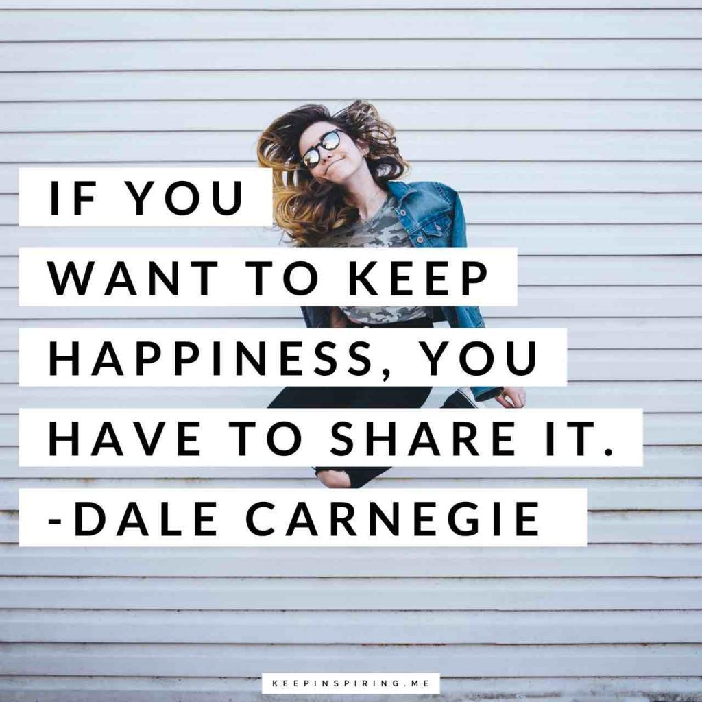 """""""If you want to keep happiness, you have to share it"""""""