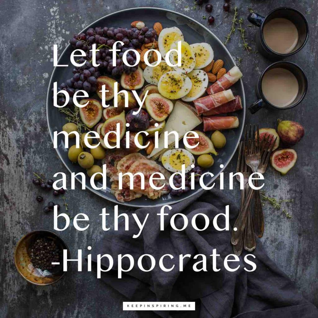 "Hippocrates quote ""Let food be thy medicine and medicine be thy food"""