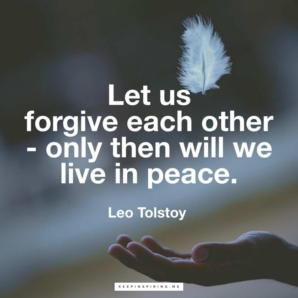 """Tolstoy forgiveness quote """"Let us forgive each other – only then will we live in peace"""""""