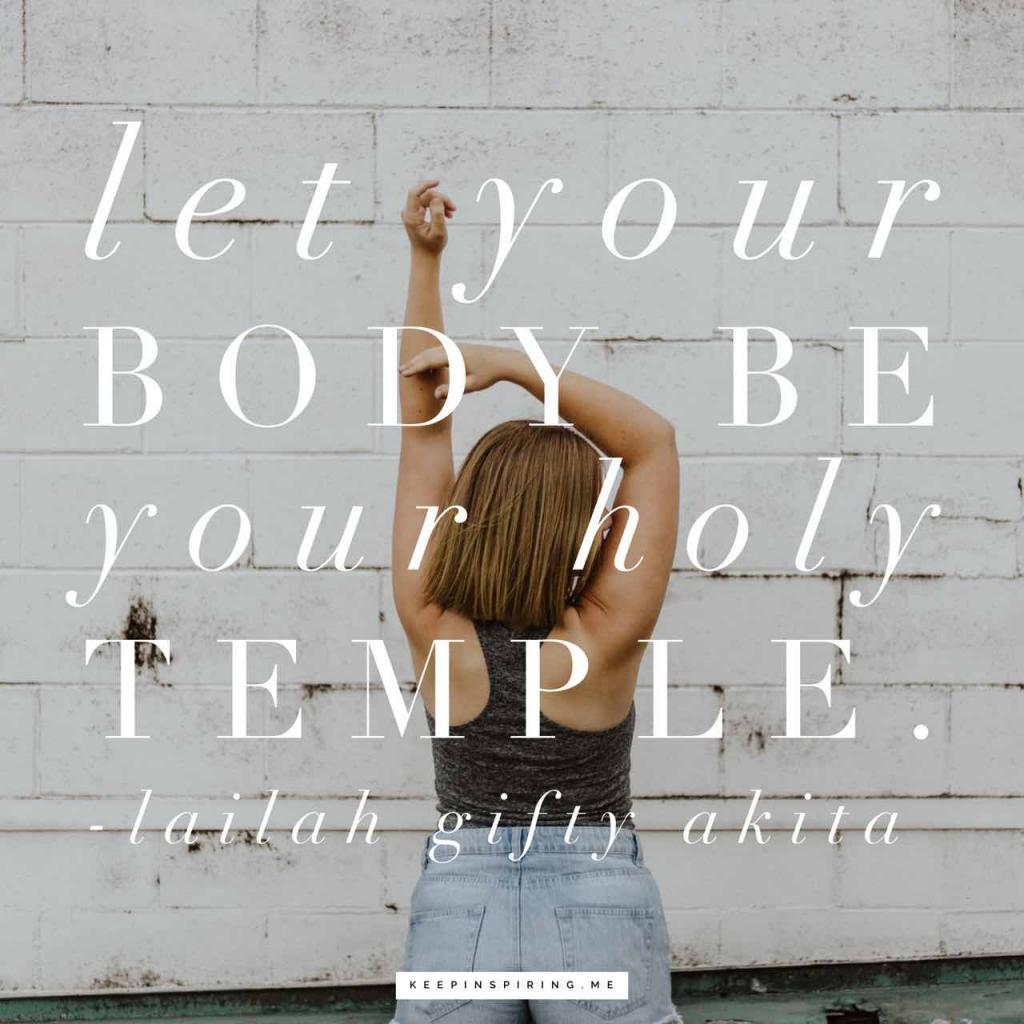 "Lailah Gifty Akita quote ""Let your body be your holy temple"""