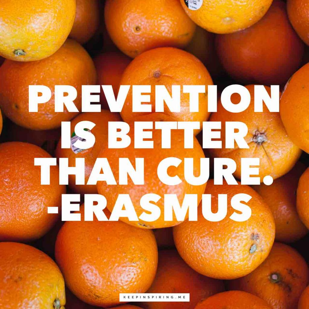 "Erasmus health quote ""Prevention is better than cure"""