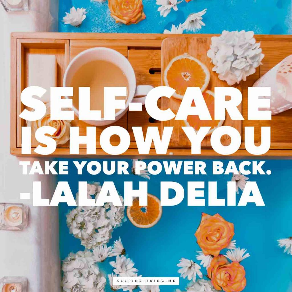 "Lalah Delia health quote ""Self-care is how you take your power back"""