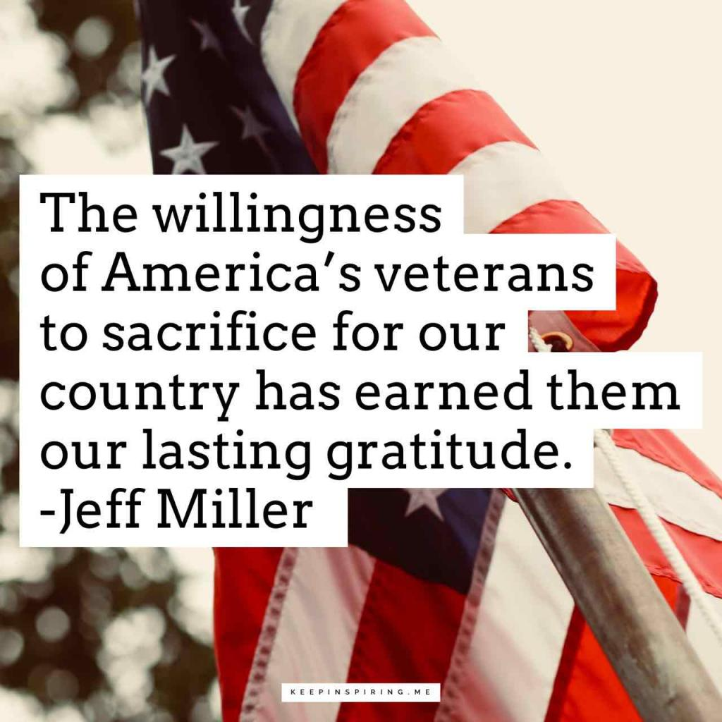 "Jeff Miller quote ""The willingness of America's veterans to sacrifice for our country has earned them our lasting gratitude"""