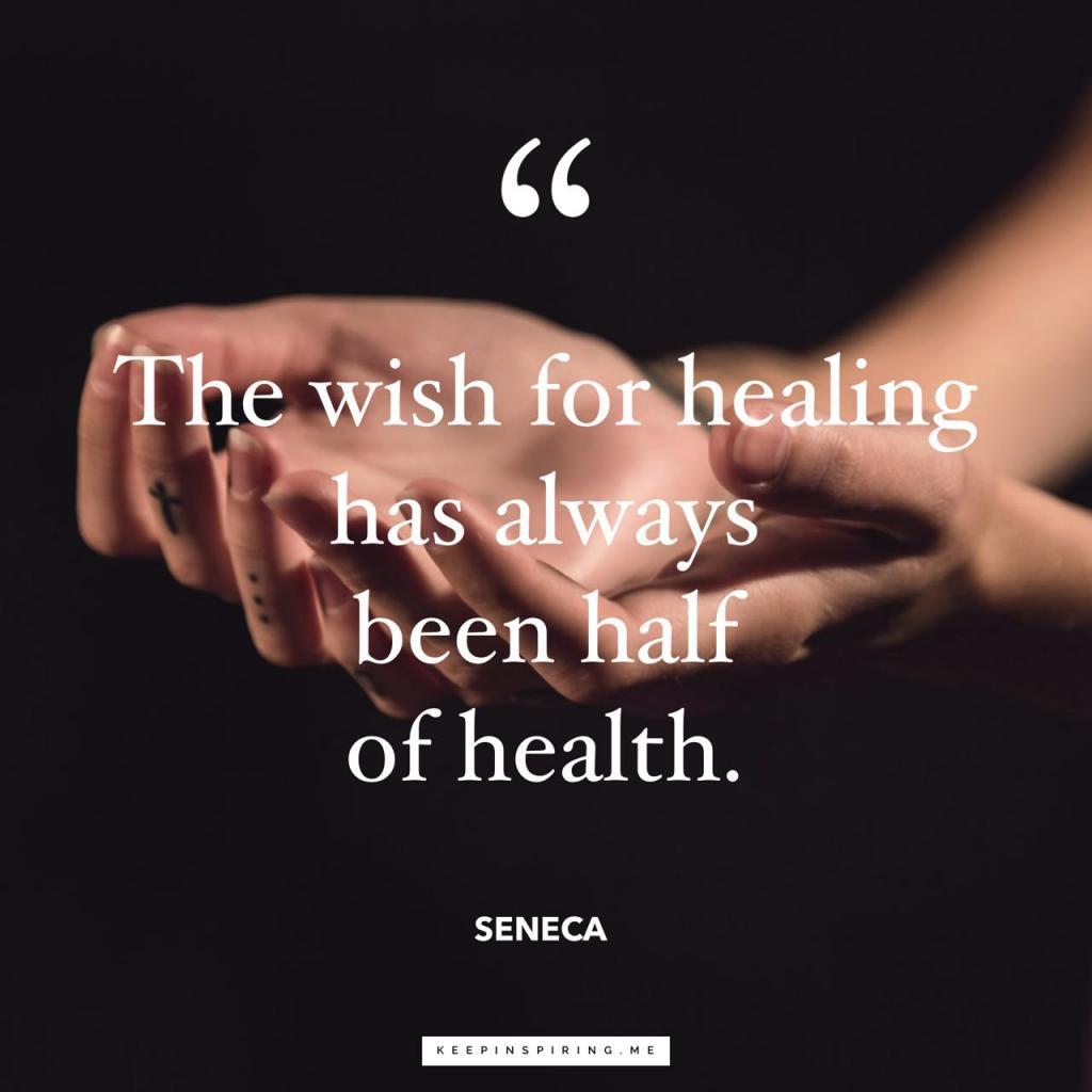 """Seneca health quote """"The wish for healing has always been half of health"""""""