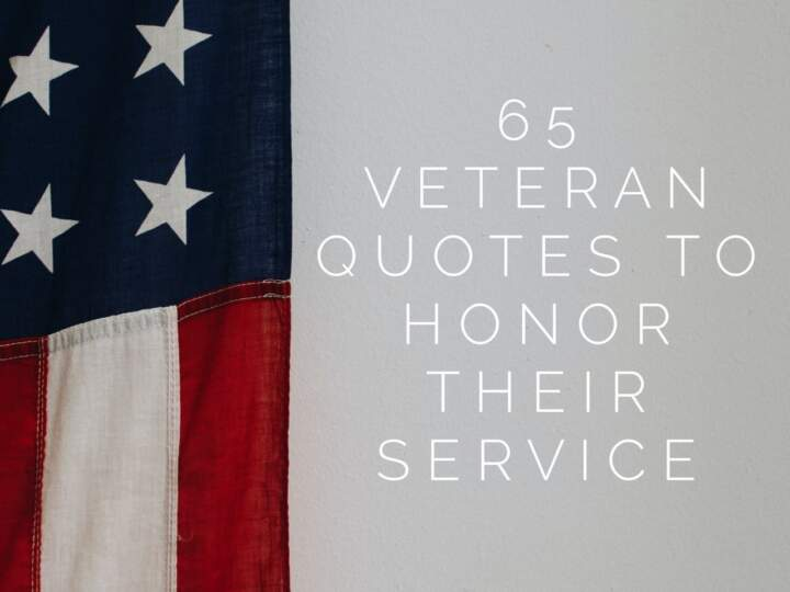 65 Veteran Quotes to Honor Their Service