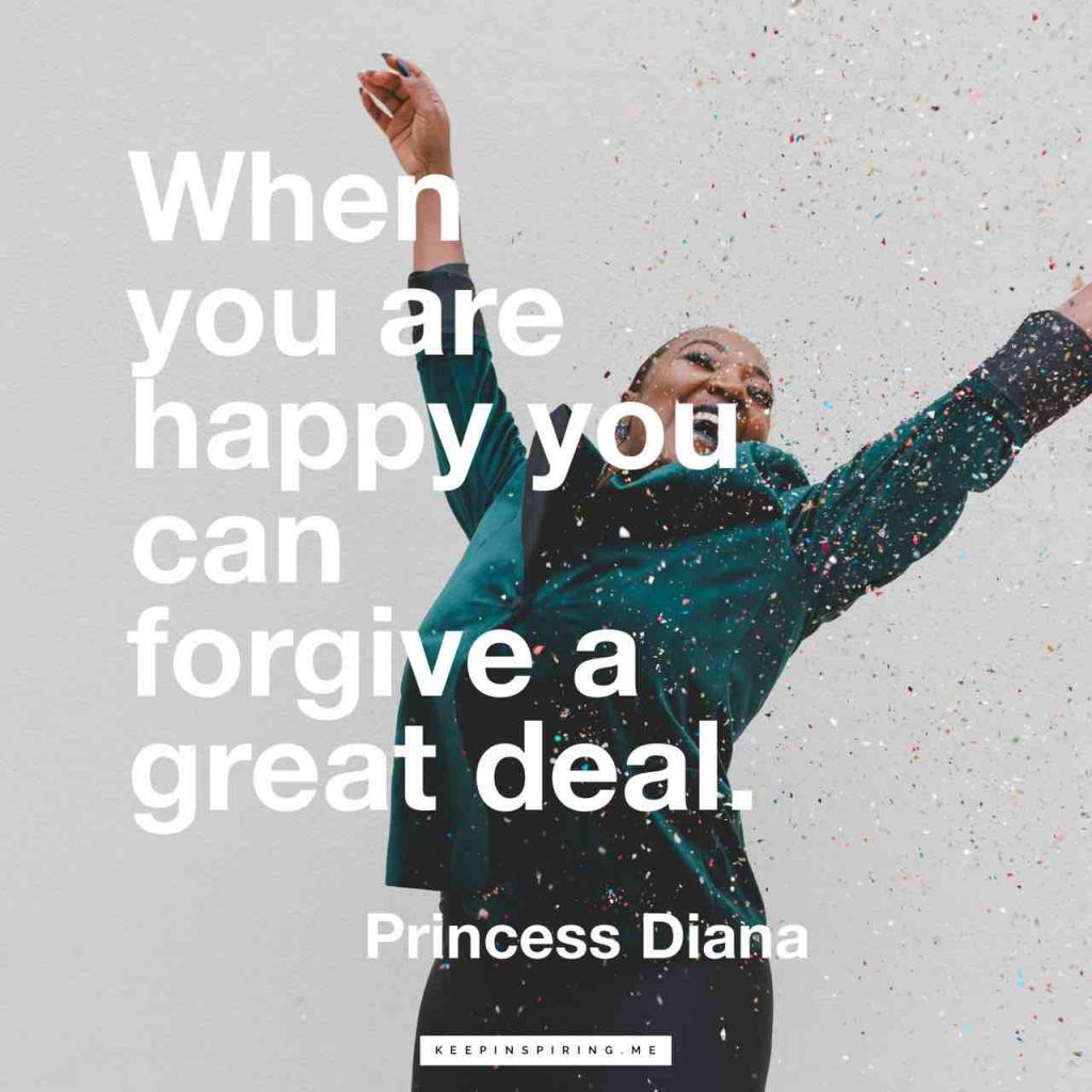 """Princess Diana quote """"When you are happy you can forgive a great deal"""""""