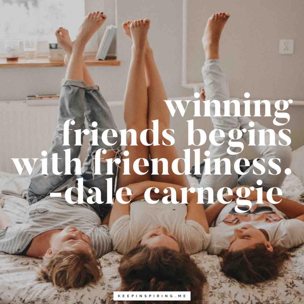 "Dale Carnegie quote ""Winning friends begins with friendliness"""