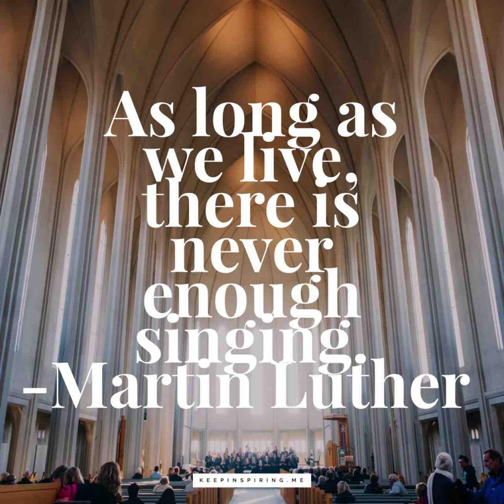 """""""As long as we live, there is never enough singing"""""""