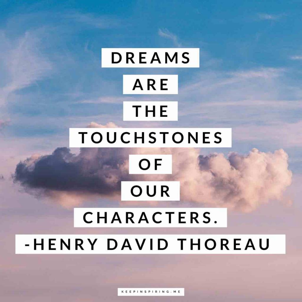 """Thoreau quote """"Dreams are the touchstones of our characters"""""""
