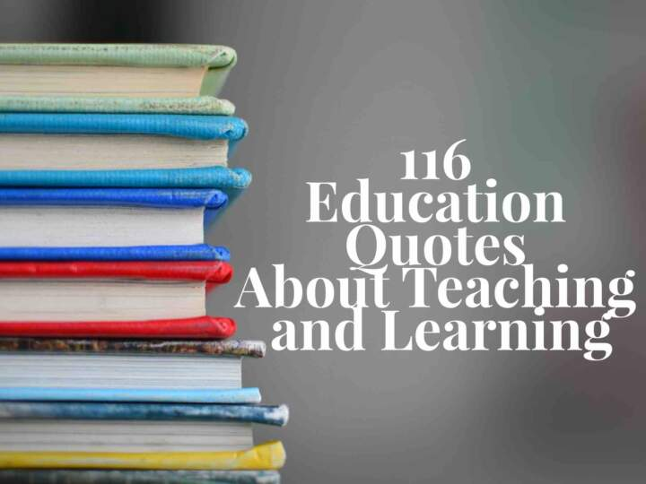 116 Education Quotes about Teaching and Learning