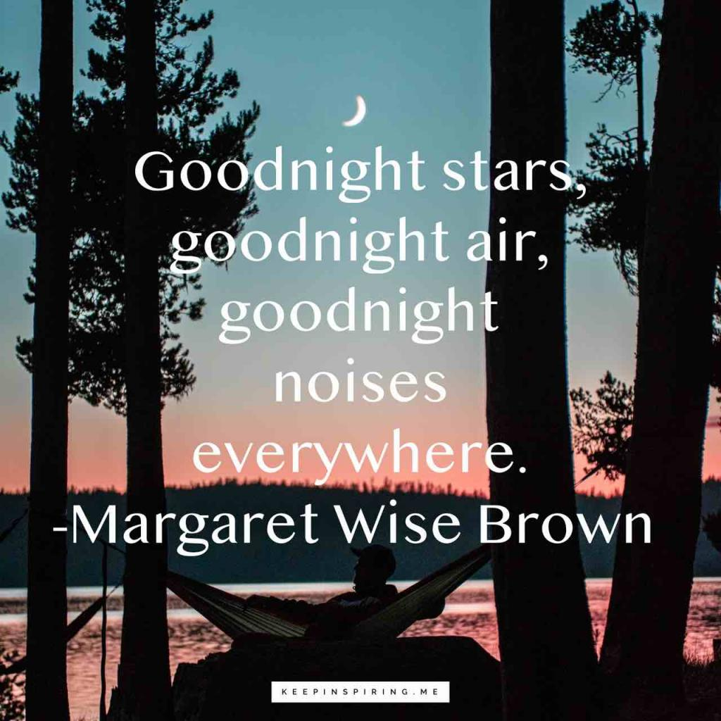 """Margaret Brown quote """"Goodnight stars, goodnight air, goodnight noises everywhere"""""""