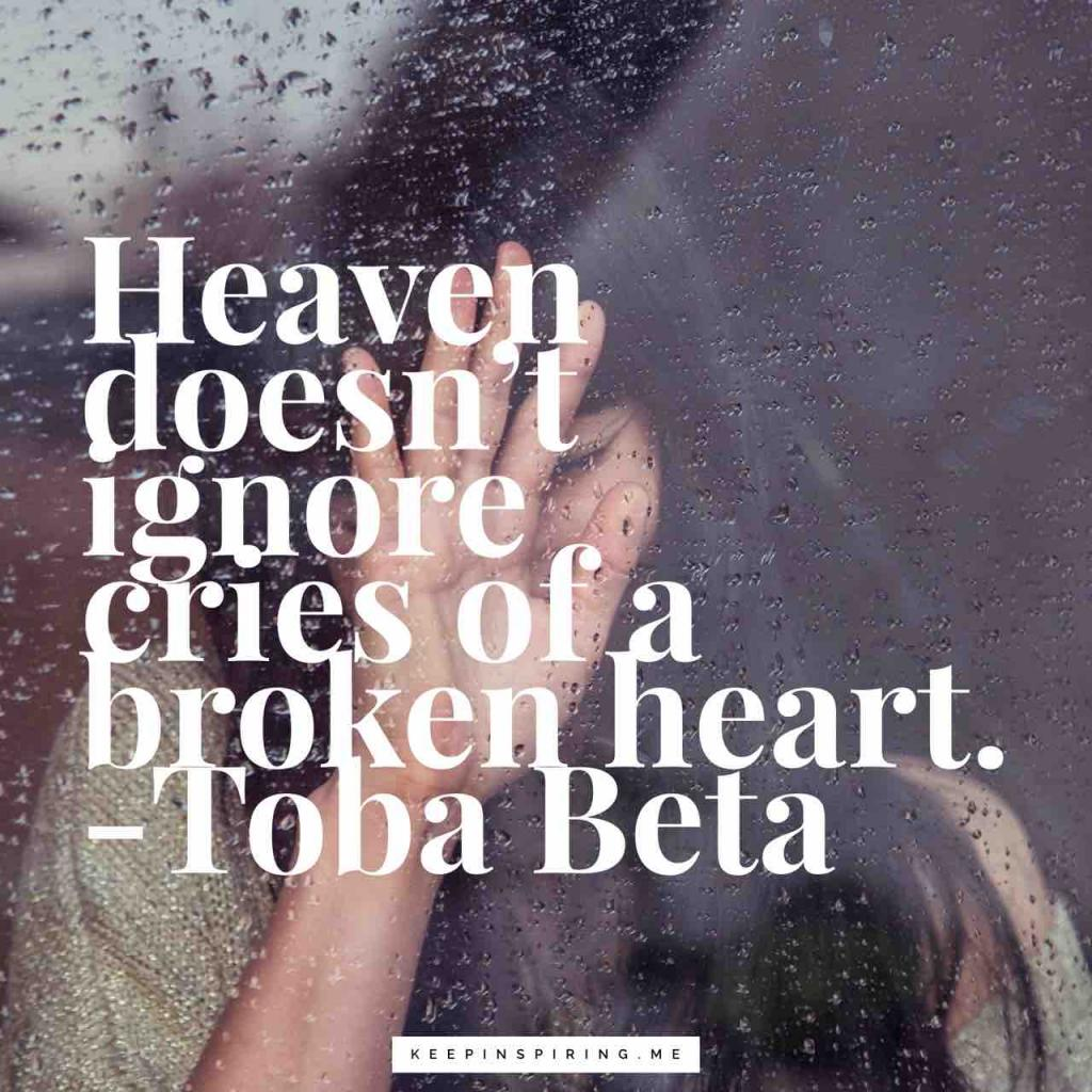 "Toba Beta quote ""Heaven doesn't ignore cries of a broken heart"""