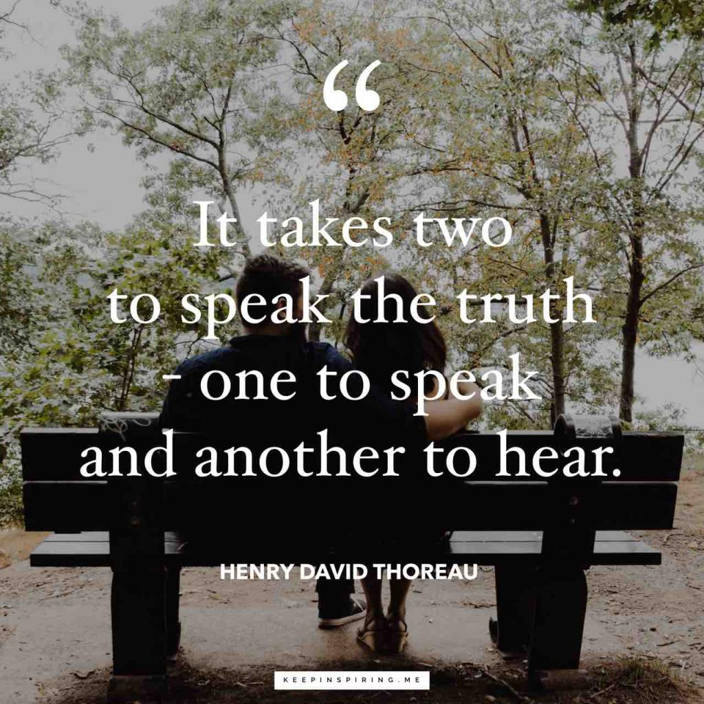 """""""It takes two to speak the truth - one to speak and another to hear"""""""