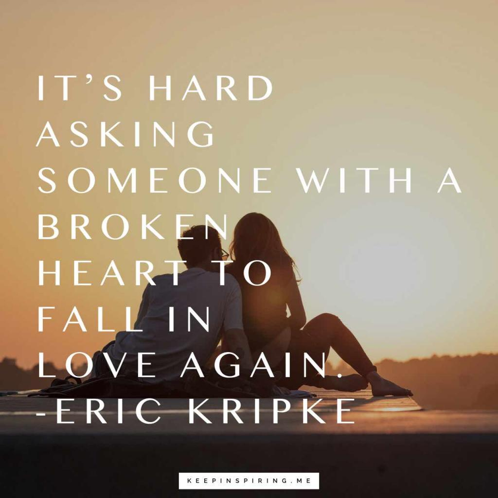 "Eric Kripke quote ""It's hard asking someone with a broken heart to fall in love again"""