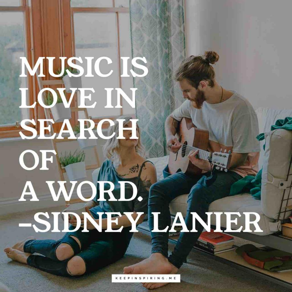 "Sidney Lanier quote ""Music is love in search of a word"""