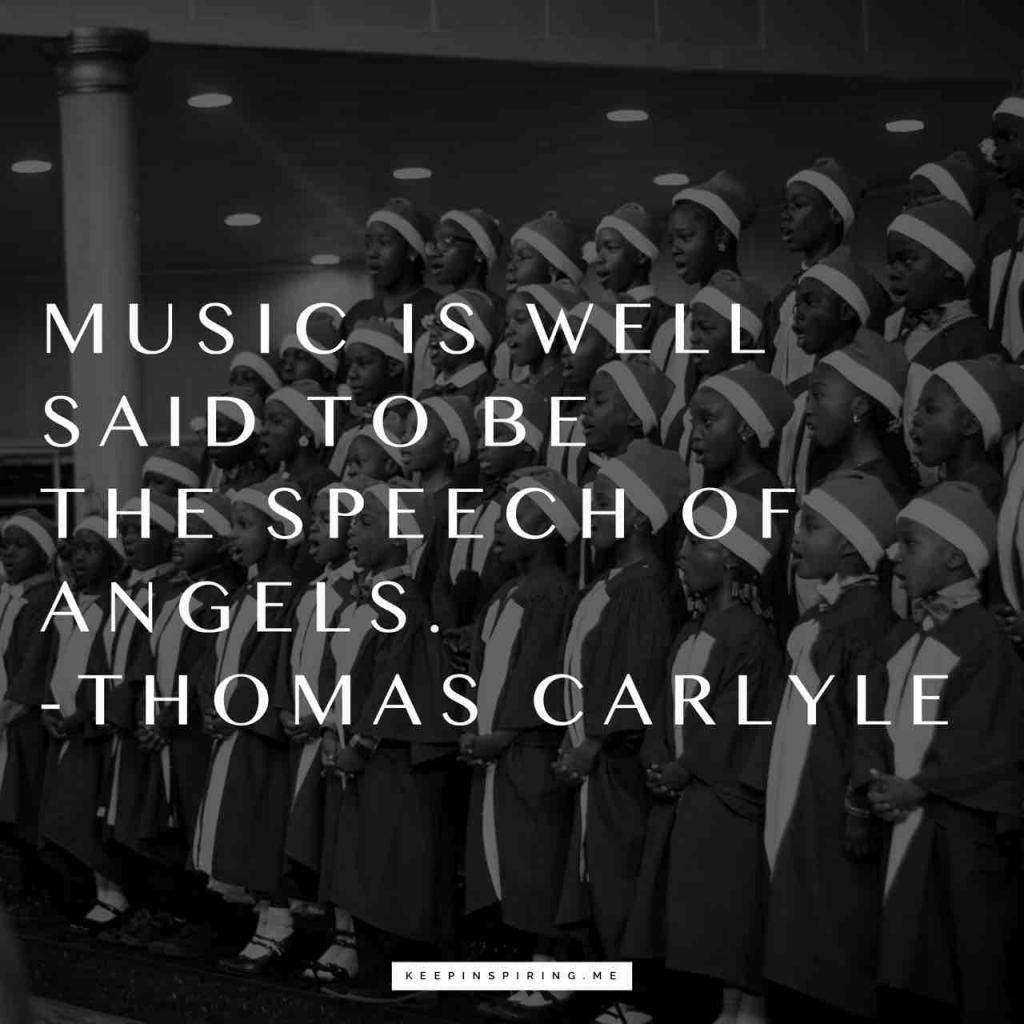 "Thomas Carlyle quote ""Music is well said to be the speech of angels"""