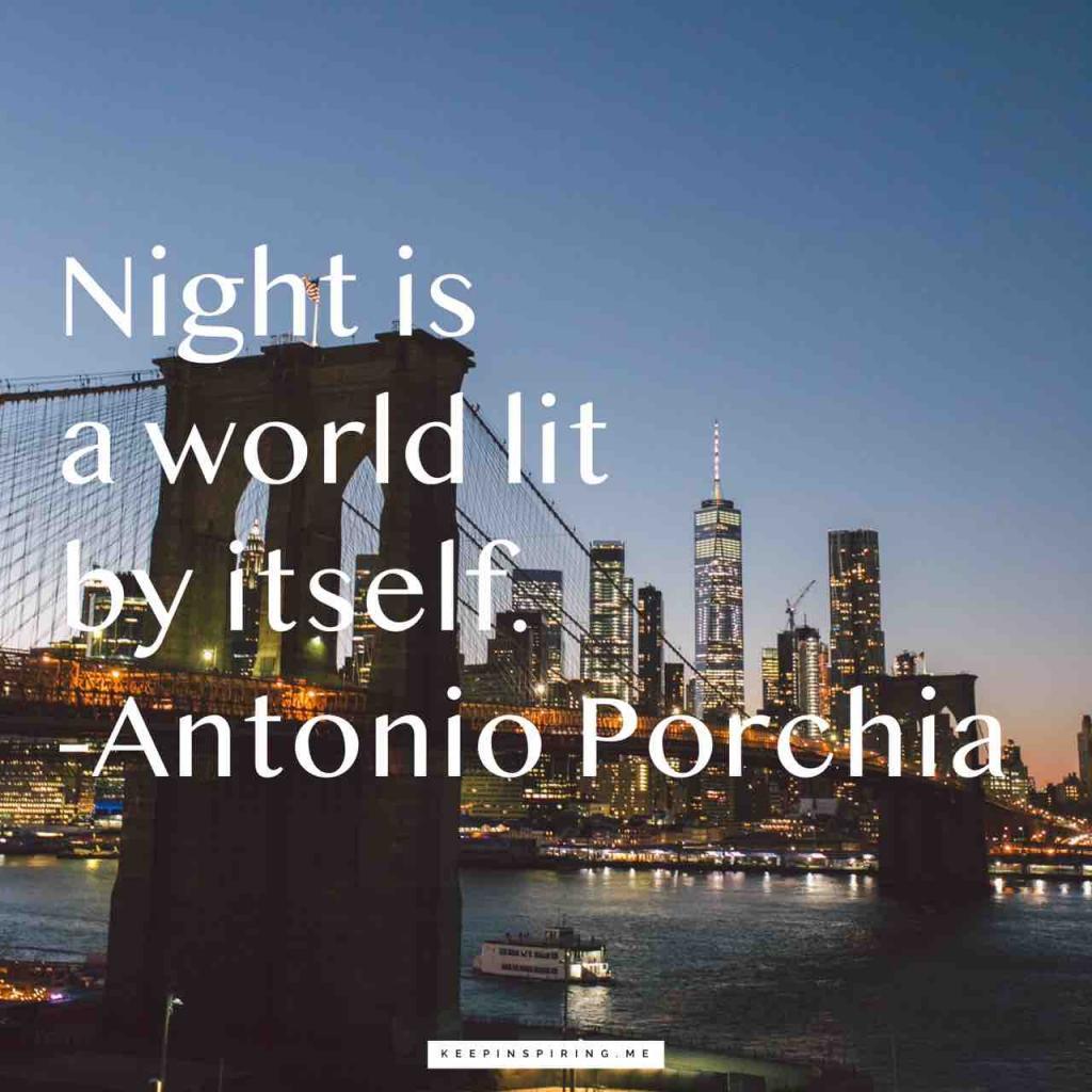 "Antonio Porchia good night quote ""Night is a world lit by itself"""