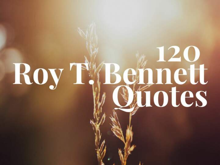 120 Roy T. Bennett Quotes