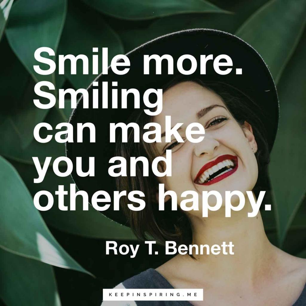 "Roy Bennett quote ""Smile more. Smiling can make you and others happy"""