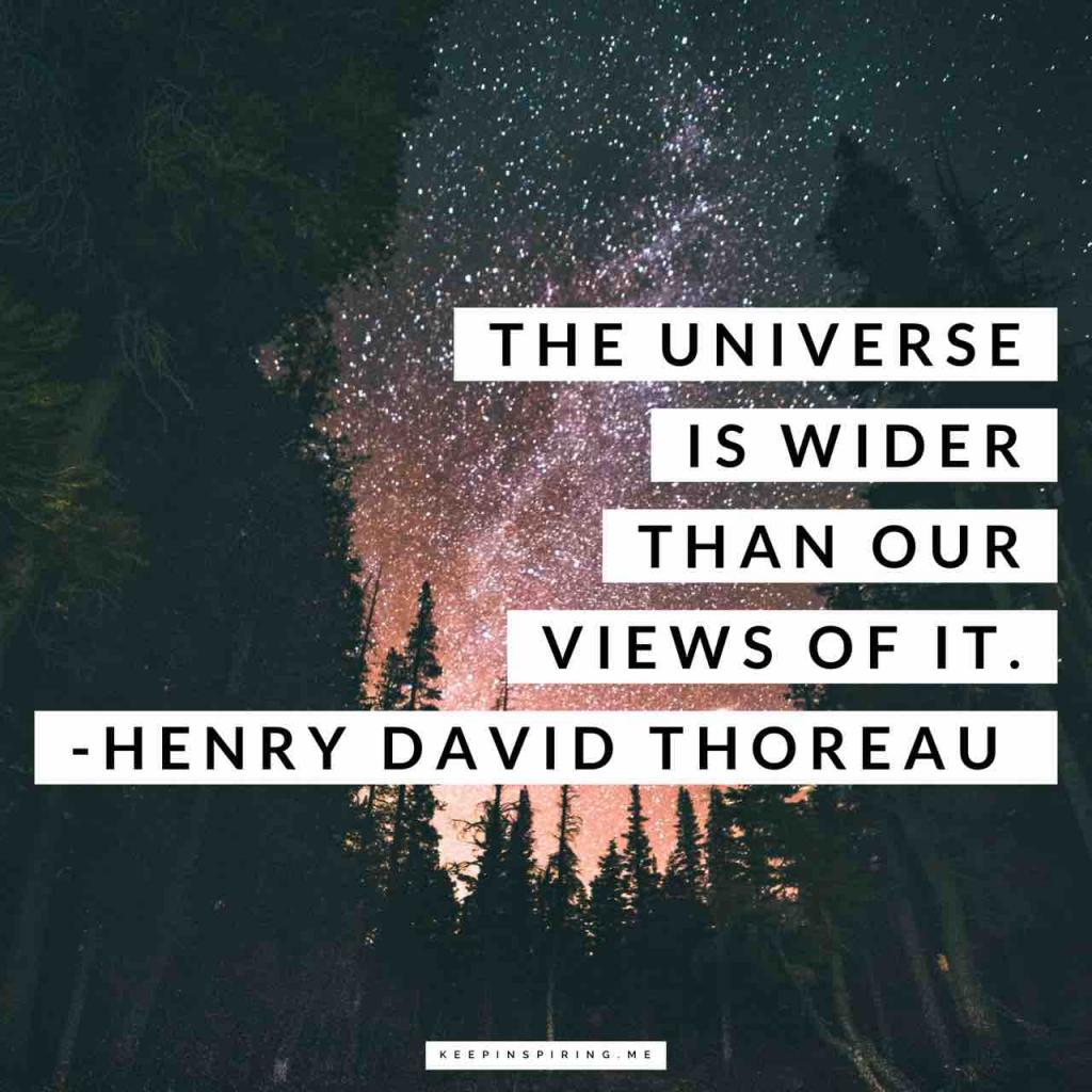 """Henry David Thoreau quote """"The universe is wider than our views of it"""""""