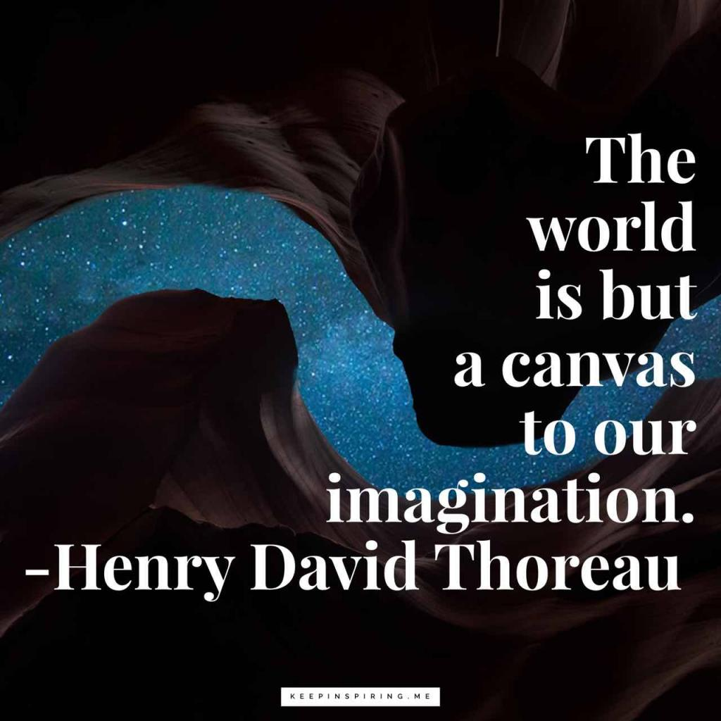 """Henry David Thoreau quote """"The world is but a canvas to our imagination"""""""