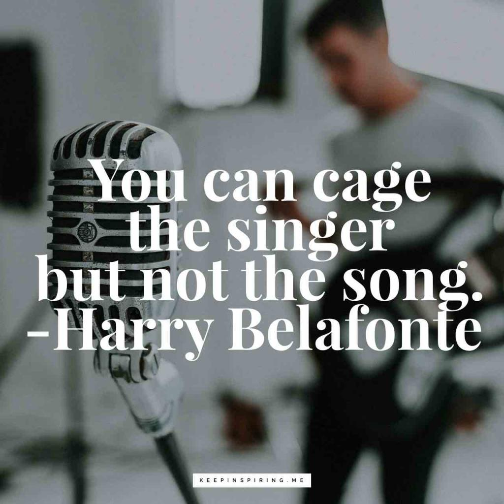 """You can cage the singer but not the song"""