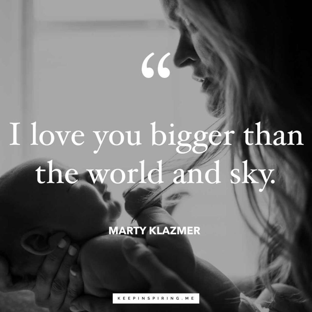 """I love you bigger than the world and sky"""