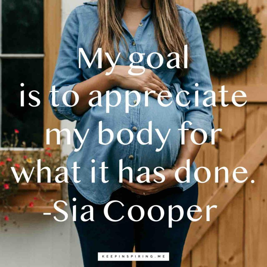 "Sia Cooper pregnancy quote ""My goal is to appreciate my body for what it has done"""