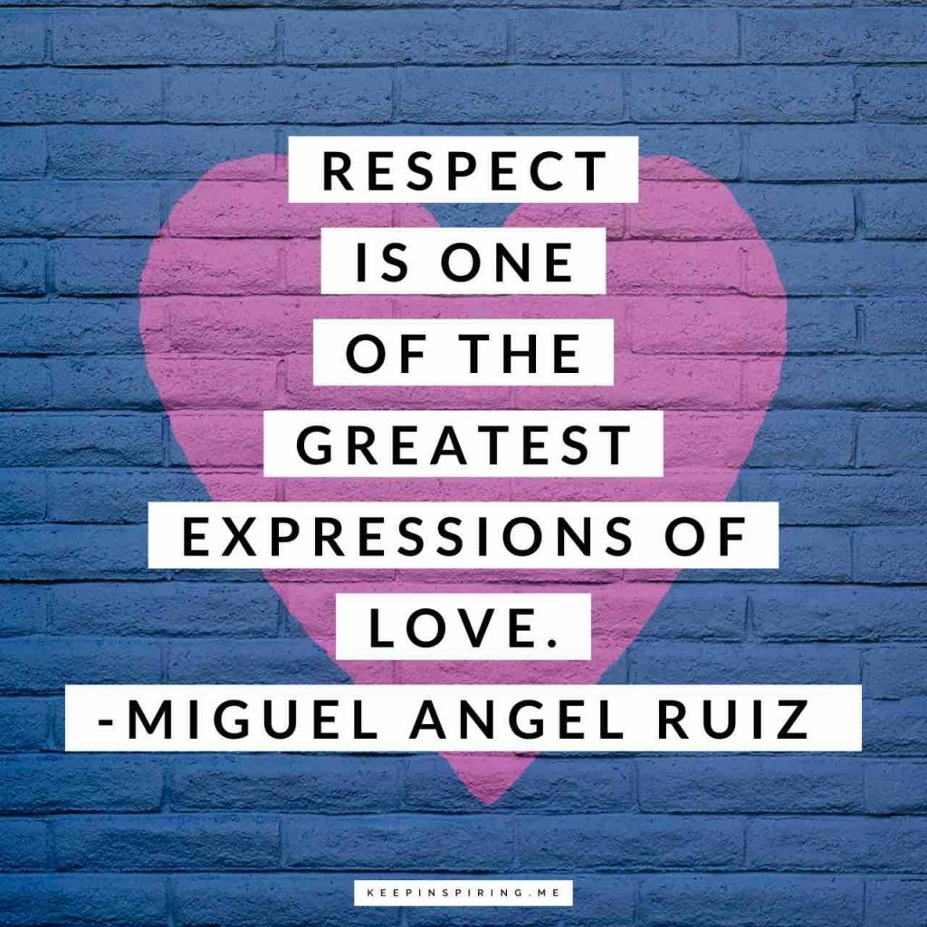 """Miguel Ruiz quote """"Respect is one of the greatest expressions of love"""""""