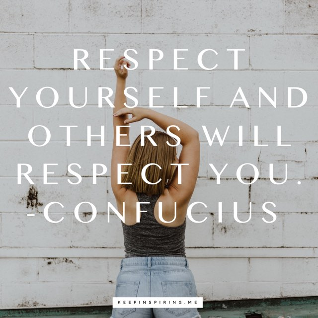 """Confucius self respect quote """"Respect yourself and others will respect you"""""""