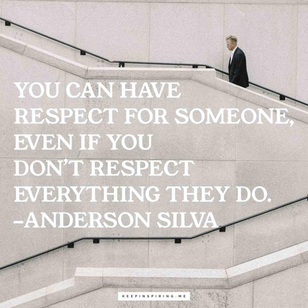 """You can have respect for someone, even if you don't respect everything they do"""""""