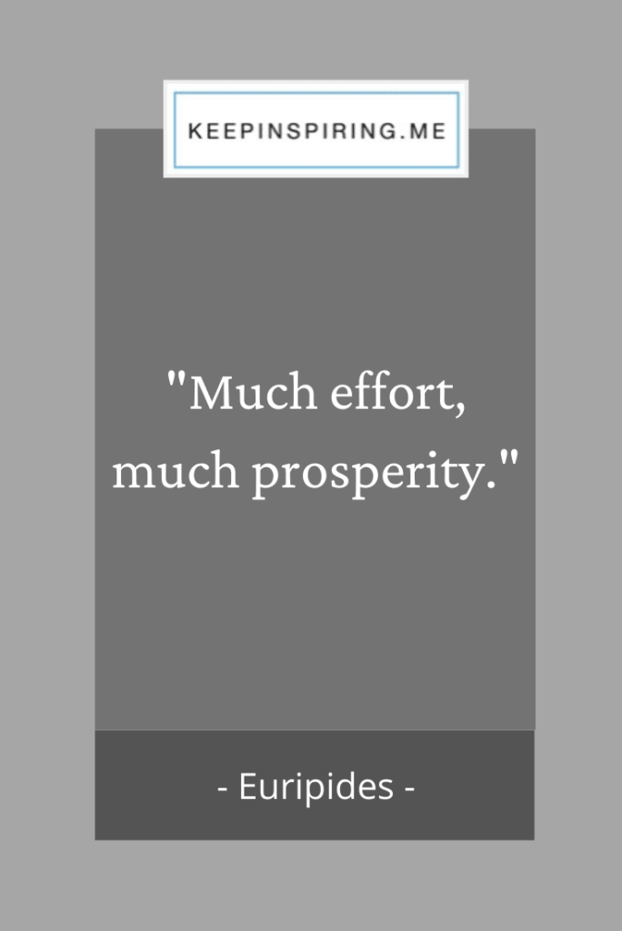 "Euripides hard work quote ""Much effort, much prosperity"""