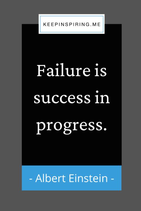 """Einstein success quote """"Failure is success in progress"""""""