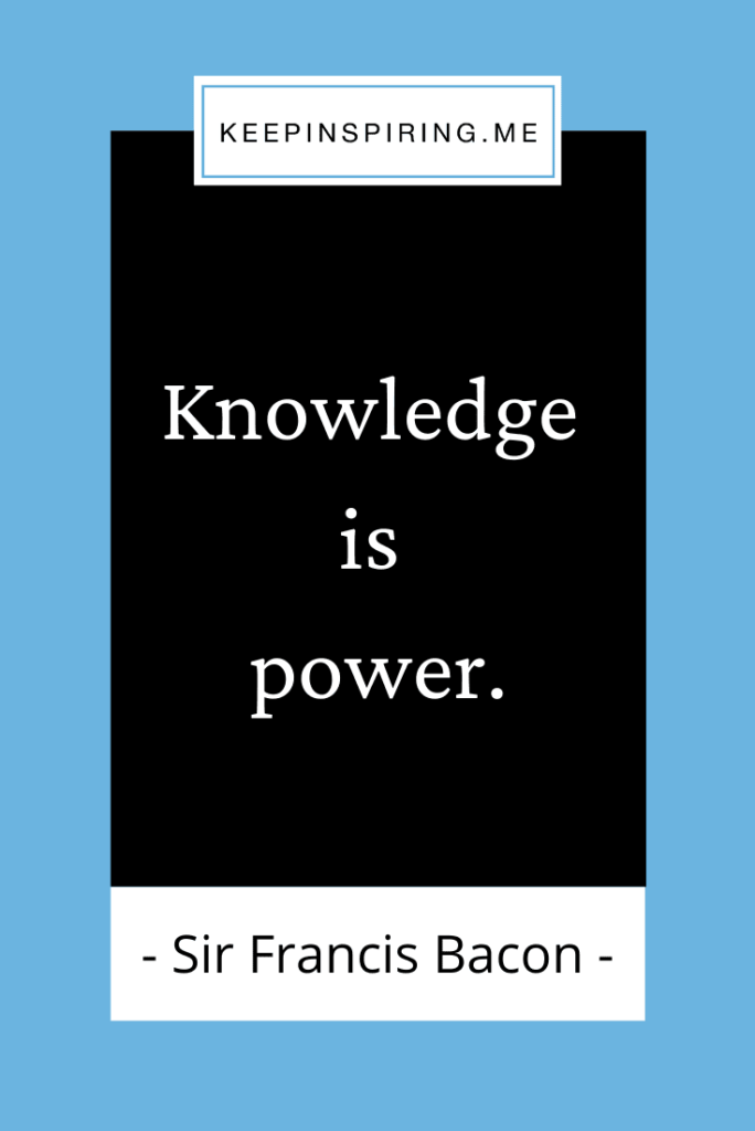 """Francis Bacon famous quote """"Knowledge is power"""""""