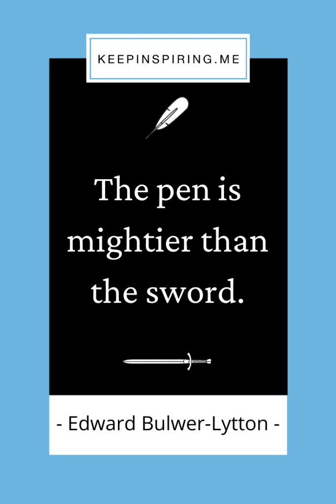 """Edward Bulwer-Lytton famous saying """"The pen is mightier than the sword"""""""