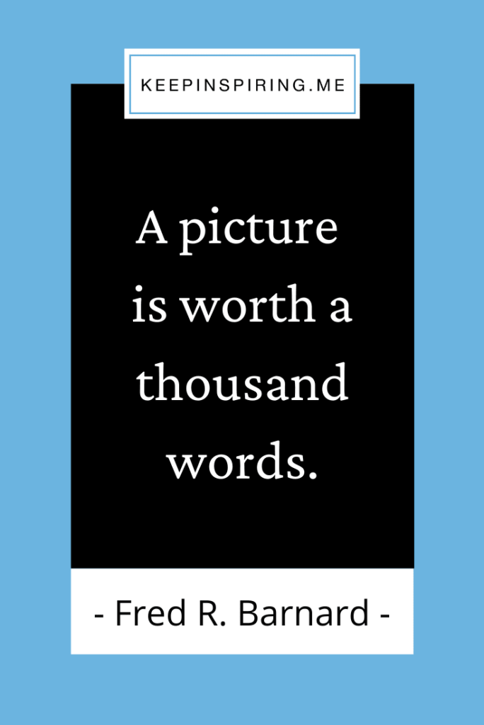 """Fred Barnard famous quote """"A picture is worth a thousand words"""""""