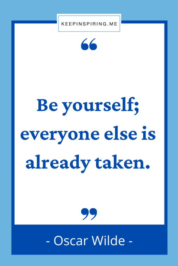 """Oscar Wilde quote """"Be yourself; everyone else is already taken"""""""