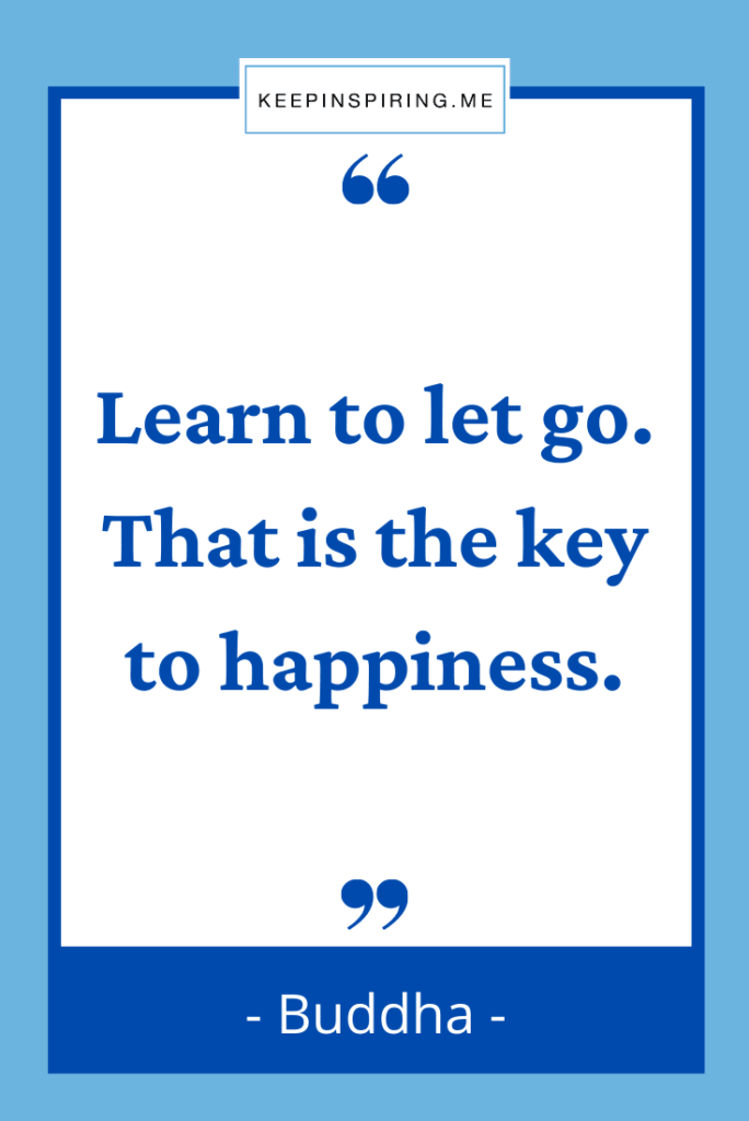 """Buddha quote """"Learn to let go. That is the key to happiness"""""""