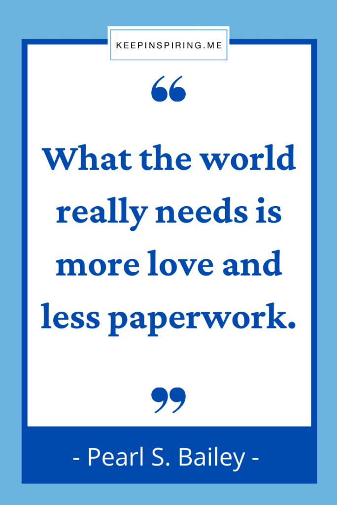 """""""What the world really needs is more love and less paperwork"""""""