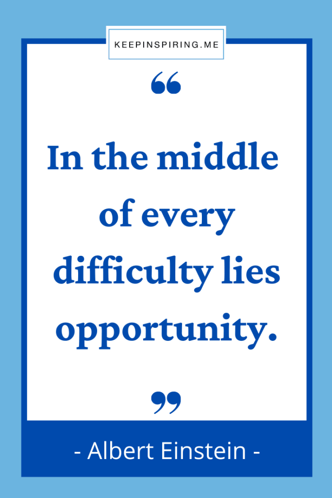 """Einstein quote """"In the middle of every difficulty lies opportunity"""""""