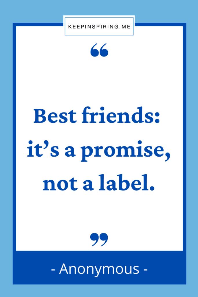 """""""Best friends: it's a promise, not a label"""""""