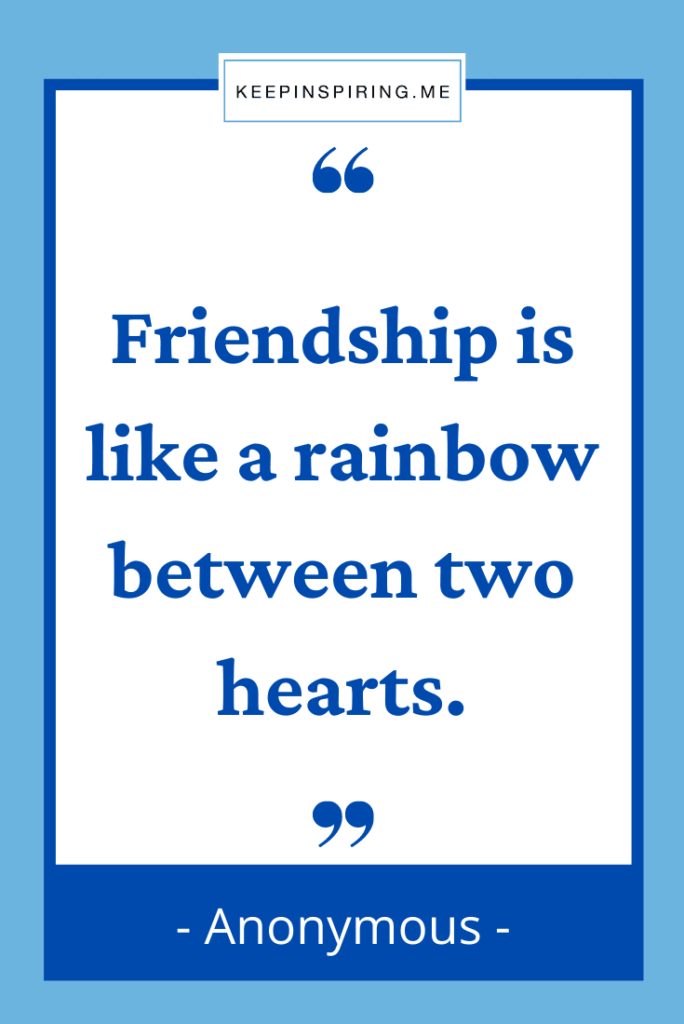 """""""Friendship is like a rainbow between two hearts"""""""