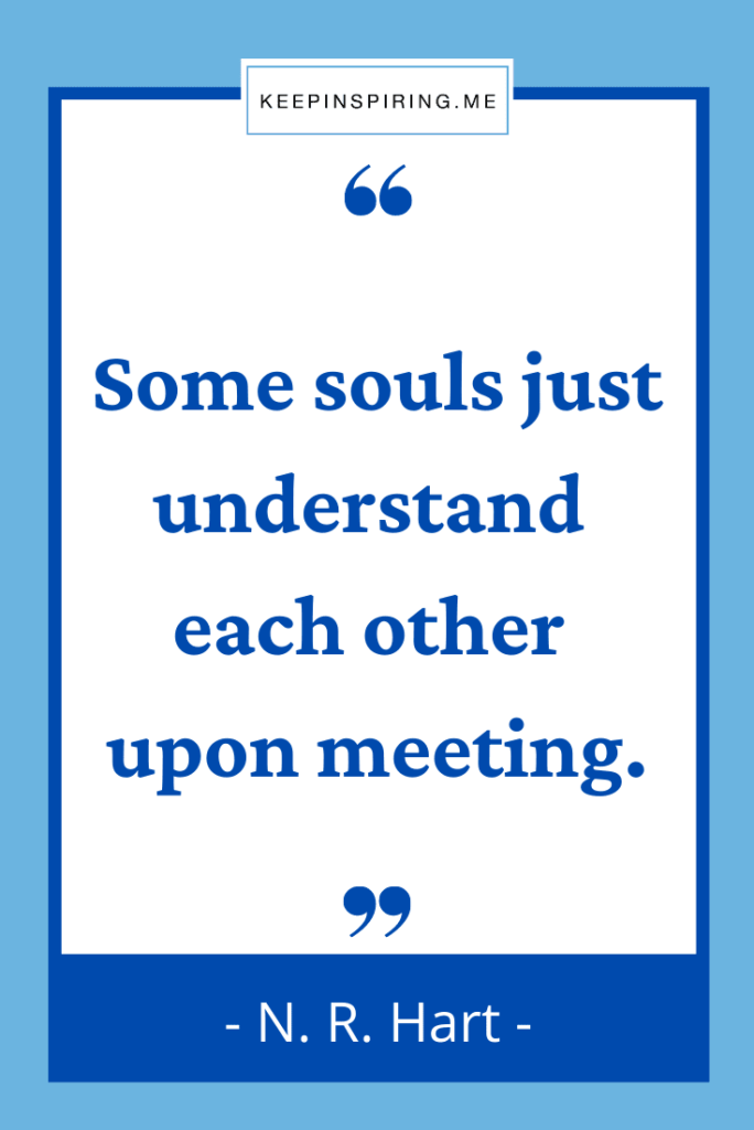 """""""Some souls just understand each other upon meeting"""""""