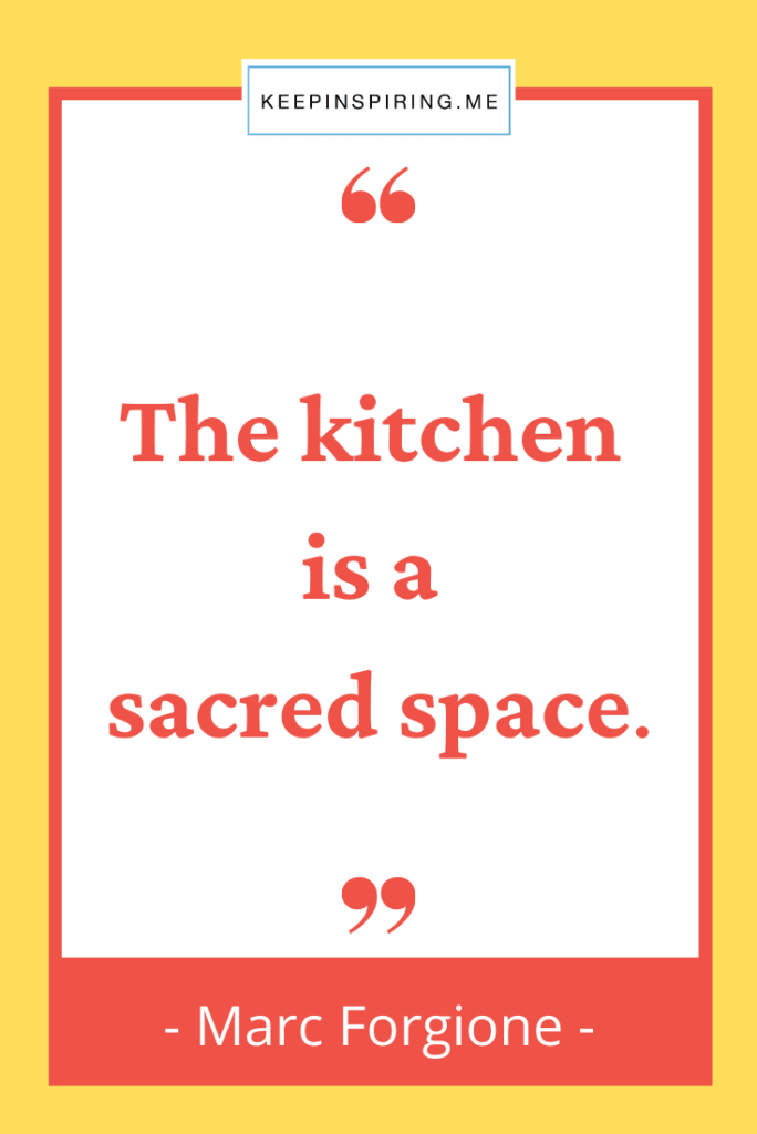 """Mark Forgione food quote """"The kitchen is a sacred space"""""""