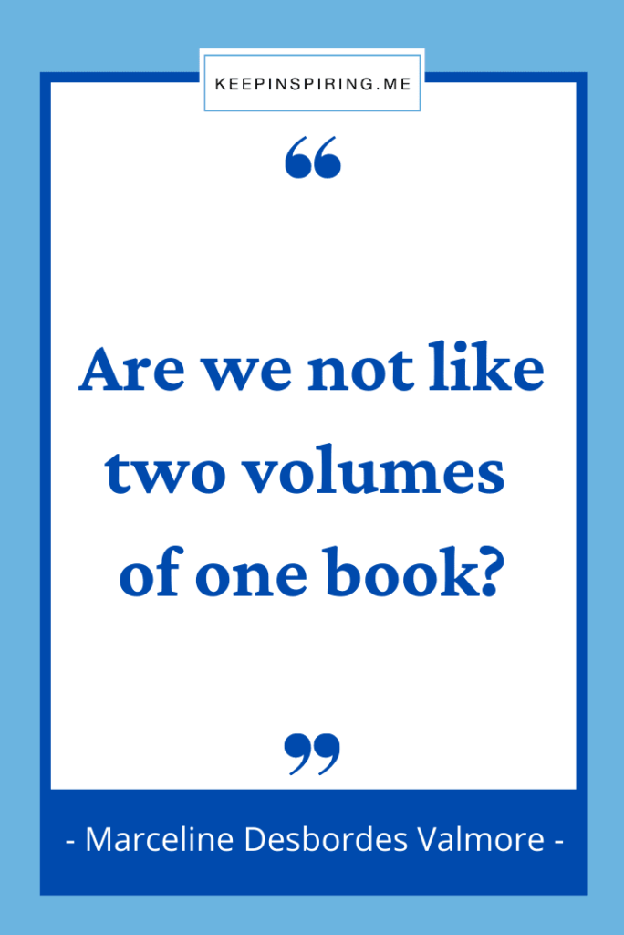 """""""Are we not like two volumes of one book?"""""""