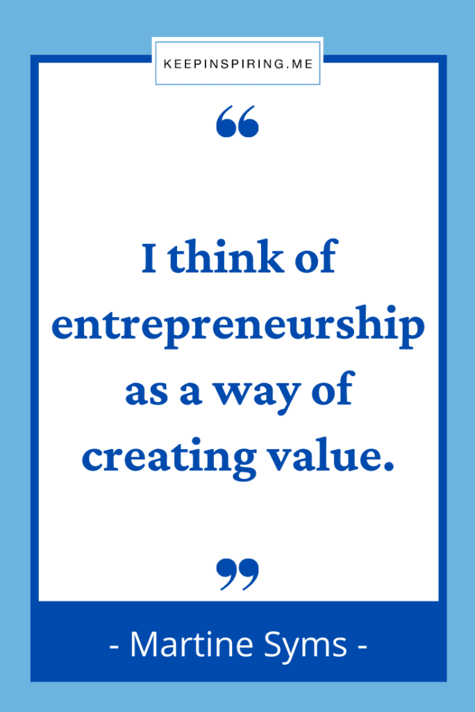 """Martine Syms quote """"I think of entrepreneurship as a way of creating value"""""""