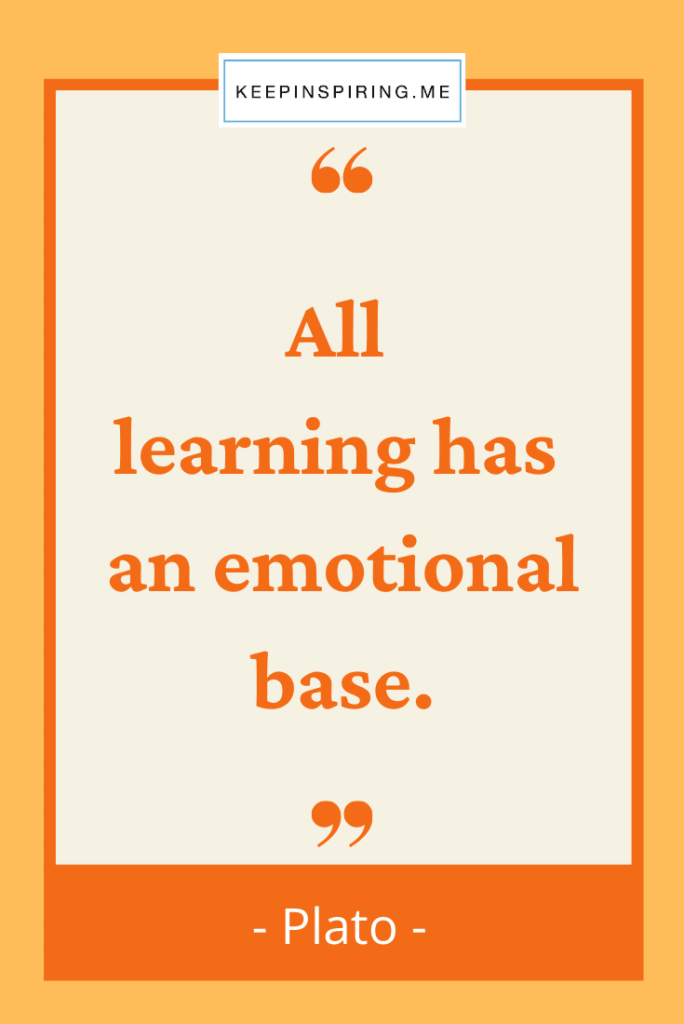 """Plato education quote """"All learning has an emotional base"""""""