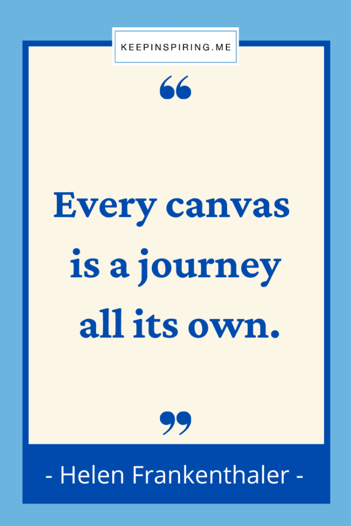 """""""Every canvas is a journey all its own"""""""
