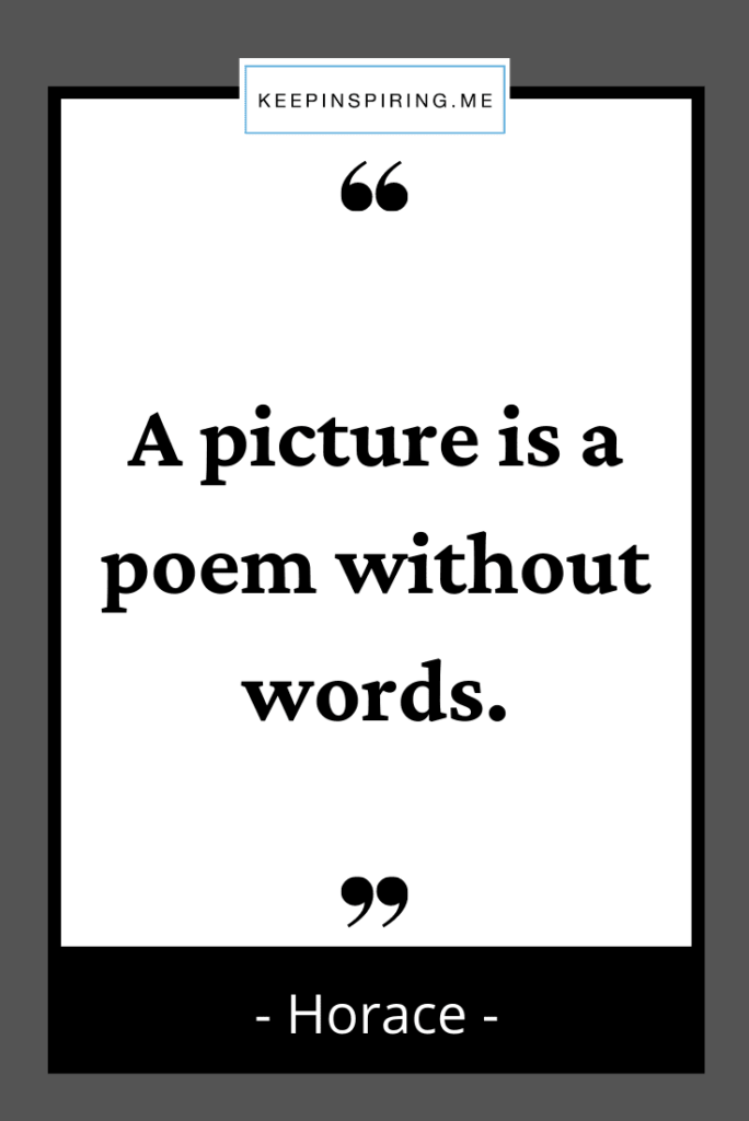 """Horace quote """"A picture is a poem without words"""""""